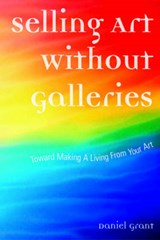 Selling Art Without Galleries | Daniel Grant |