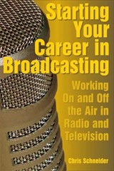 Starting Your Career in Broadcasting | Chris Schneider |