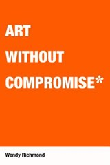 Art Without Compromise | Wendy Richmond |