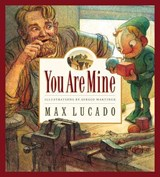 You Are Mine | Max Lucado |