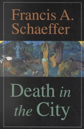 Death in the City | Francis A. Schaeffer |