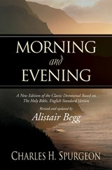 Morning and Evening | Spurgeon, C. H. ; Begg, Alistair |