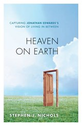 Heaven on Earth | Stephen J. Nichols |