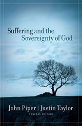 Suffering And the Sovereignty of God | John Piper |