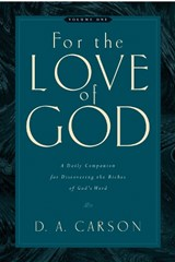 For the Love of God | D. A. Carson |
