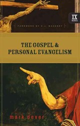 The Gospel & Personal Evangelism | Mark E. Dever |