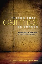 Things That Cannot Be Shaken | K. Scott Oliphint |