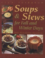Soups and Stews | Liza Fosburgh |