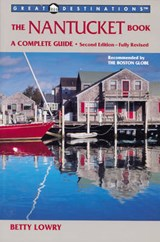 The Nantucket Book - Great Destinations | Betty Lowry |