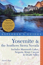 Explorer's Guide Yosemite and the Southern Sierra Nevada - Includes Mammoth Lakes, Sequoia, Kings Canyon and Death Valley - A Great Destination