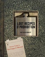 Lost Recipes of Prohibition | Matthew B. Rowley |