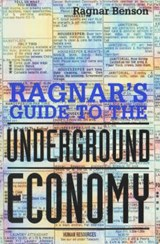 Ragnar's Guide to the Underground Economy | Ragnar Benson |