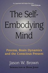 The Self-Embodying Mind | Jason W. Brown |