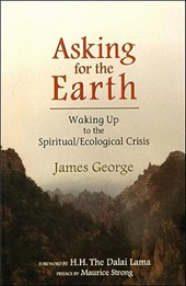 Asking for the Earth | James George |