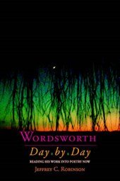 Wordsworth Day by Day | Robinson, Jeffrey C., Professor |
