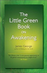 The Little Green Book on Awakening | James George |