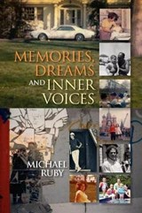 Memories, Dreams and Inner Voices | Michael Ruby |