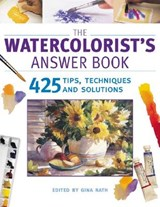 The Watercolorist's Answer Book | Gina Rath |