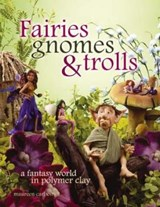 Fairies Gnomes & Trolls | Maureen Carlson |