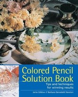 Colored Pencil Solution Book | Gildow, Janie ; Newton, Barbara Benedetti |
