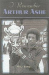 I Remember Arthur Ashe | Mike Towle |