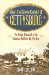 When the Smoke Cleared at Gettysburg | George Sheldon |