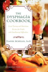 The Dysphagia Cookbook | Elayne Achilles |