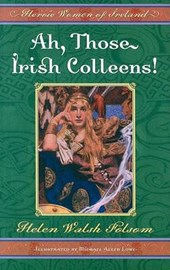 Ah, Those Irish Colleens! | Helen Walsh Folsom |