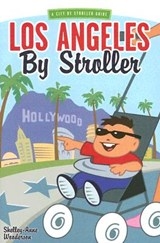 Los Angeles by Stroller | Shelley-Ann Wooderson |