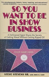 So You Want to Be in Show Business | Steve Stevens |