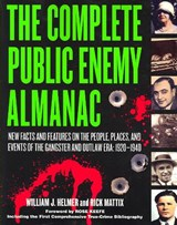 The Complete Public Enemy Almanac | Helmer, William J. ; Mattix, Rick |