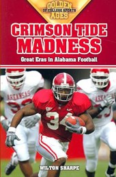 Crimson Tide Madness | Wilton Sharpe |