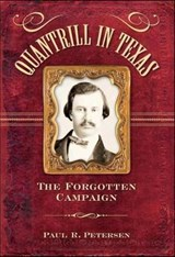 Quantrill in Texas | Paul R. Petersen |