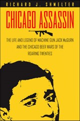 Chicago Assassin | Richard J. Shmelter |
