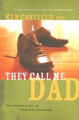 They Call Me Dad | Ken Canfield |