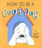 How to Be a Good Dog | Gail Page |