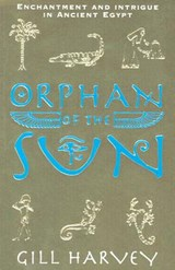 Orphan of the Sun | Gill Harvey |
