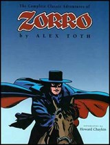 The Complete Classic Adventure of Zorro | Toth, Alex ; Thoth, Alex |