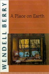 A Place on Earth | Wendell Berry |
