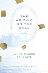 The Writing on the Wall | Lynne Sharon Schwartz |
