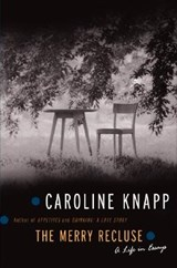 The Merry Recluse | Caroline Knapp |