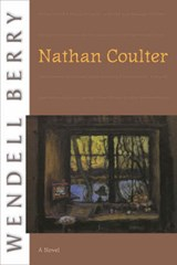 Nathan Coulter | Wendell Berry |