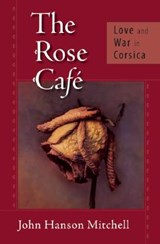 The Rose Cafe | John Hanson Mitchell |