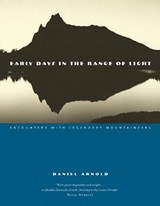 Early Days in the Range of Light | Daniel Arnold |