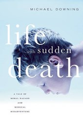 Life with Sudden Death | Michael Downing |