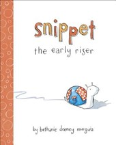 Snippet the Early Riser | Bethanie Murguia |