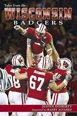 Tales from the Wisconsin Badgers | Justin Doherty |