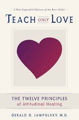 Teach Only Love | Gerald G. Jampolsky |