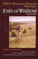 Eyes of Wisdom | Heyoka Merrifield |