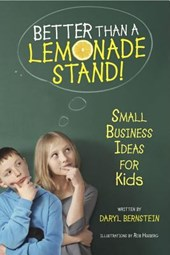 Better Than a Lemonade Stand! | Daryl Bernstein |